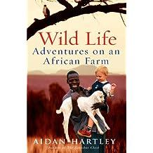 Wild Life: Adventures on an African Farm