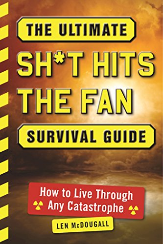 The Ultimate Sh*t Hits the Fan Survival Guide: How to Live Through Any Catastrophe (Fan Kit Storage)