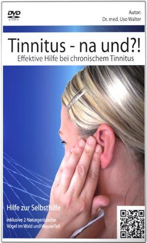 Tinnitus - na und?! - Effektive Hilfe bei chronischem Tinnitus