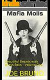 Mafia Molls: Beautiful Broads with Brass Balls - Volume One (Mob Molls - Beautiful Broads With Brass Balls Book 1)