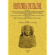 Historia de Elche de Pedro Ibarra y Ruiz (29 dic 2009) Tapa blanda