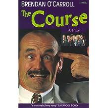 The Course by Brendan O'Carroll (1996-09-01)