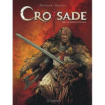 Croisade - tome 8 - Le Dernier souffle