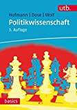 Politikwissenschaft (utb basics, Band 2837)