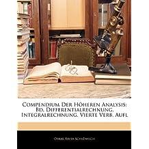 Compendium Der Hoheren Analysis: Bd. Differentialrechnung. Integralrechnung. Vierte Verb. Aufl