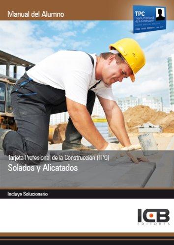 Tarjeta Profesional de la Construcción (TPC). Solados y Alicatados por ICB Editores