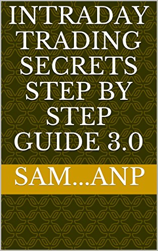 intraday trading secrets step by step guide 3 0 ebook sam anp rh amazon in