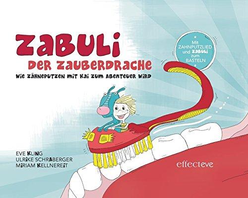 ZABULI - DER ZAUBERDRACHE (Bilderbuch): Wie Zähneputzen mit Kai zum Abenteuer wird