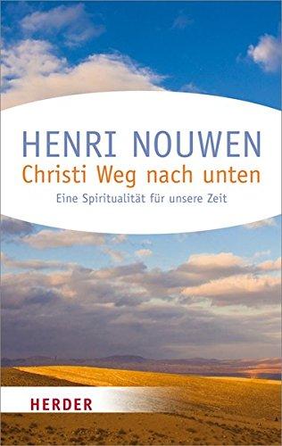 Christi Weg nach unten: Eine Spiritualität für unsere Zeit (HERDER spektrum)