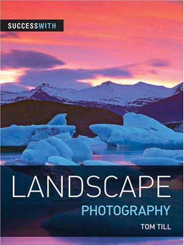 Success with Landscape Photography (Success with Photography) by Tom Till (1-Nov-2008) Paperback thumbnail