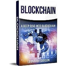 Blockchain: A Deep Dive Into Blockchain (English Edition)