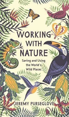 Working with Nature: Saving and Using the World's Wild Places (English Edition)