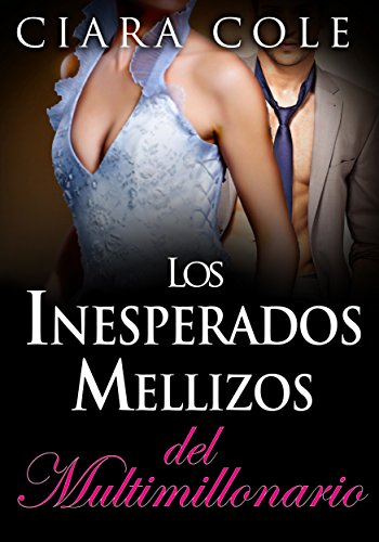 Los inesperados mellizos del multimillonario (Spanish Edition)