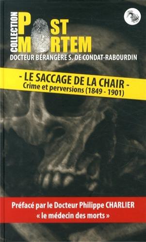 Le saccage de la chair : Crime et perversions (1849-1901)