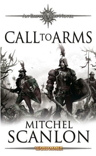 Call to Arms (Warhammer: Empire Army) by Scanlon, Mitchel (2010) Mass Market Paperback par Mitchel Scanlon