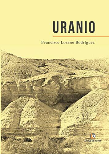 Uranio por Francisco Lozano Rodríguez