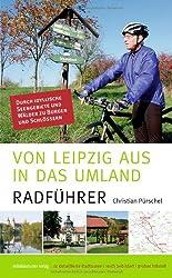 Von Leipzig aus in das Umland: Radführer