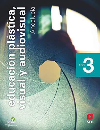 Educación plástica, visual y audiovisual 3 ESO Savia Nueva Generación Andalucía