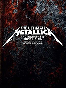 The Ultimate Metallica by [Halfin, Ross]