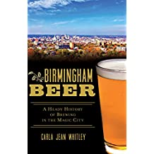 Birmingham Beer: A Heady History of Brewing in the Magic City (American Palate) (English Edition)