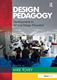 Design Pedagogy: Developments in Art and Design Education