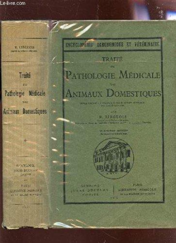 TRAITE DE PATHOLOGIE MEDICALE DES ANIMAUX DOMESTIQUES / COLLECTION