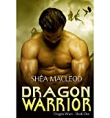 { DRAGON WARRIOR: DRAGON WARS - BOOK ONE } By MacLeod, Shea ( Author ) [ May - 2012 ] [ Paperback ]
