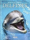Delfines (Animales en imágenes)