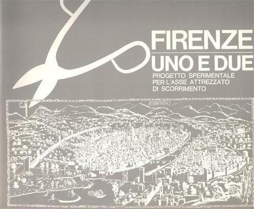 Firenze uno e due. Progetto sperimentale per l'asse attrezzato di scorrimento