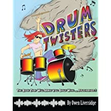 Drum Twisters: The Book That Will Make You Smile With ... Frustration!