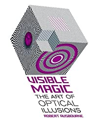 Visible Magic: The Art of Optical Illusions