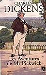 Les aventures de Mr Pickwick, tome 1 par Dickens