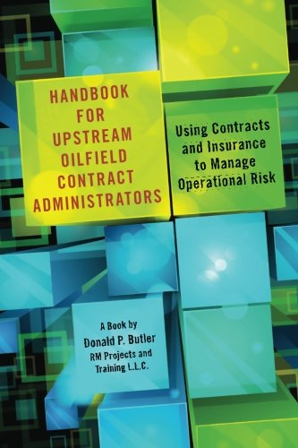 handbook-for-upstream-oilfield-contract-administrators-using-contracts-and-insurance-to-manage-opera