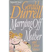 Marrying Off Mother and Other Stories by Gerald Durrell (1992-04-02)