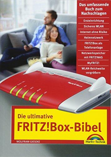 Die ultimative FRITZ!Box Bibel – Das Praxisbuch - mit vielen Insider Tipps und Tricks - komplett in Farbe