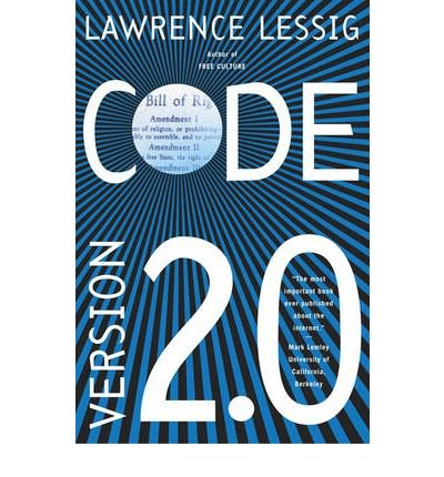 {CODE: AND OTHER LAWS OF CYBERSPACE, VERSION 2.0 [ CODE: AND OTHER LAWS OF CYBERSPACE, VERSION 2.0 BY LESSIG, LAWRENCE ( AUTHOR ) DEC-05-2006[ CODE: AND OTHER LAWS OF CYBERSPACE, VERSION 2.0 [ CODE: AND OTHER LAWS OF CYBERSPACE, VERSION 2.0 BY LESSIG, LAWRENCE ( AUTHOR ) DEC-05-2006 ] BY LESSIG, LAWRENCE ( AUTHOR )DEC-05-2006 PAPERBACK BY LESSIG, LAWRENCE} [PAPERBACK]
