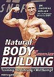 Natural Bodybuilding: Training Ernährung Wettkampf