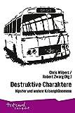Destruktive Charaktere: Hipster und andere Krisenphänomene (testcard zwergobst) -