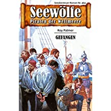 Seewölfe - Piraten der Weltmeere 464: Gefangen (German Edition)
