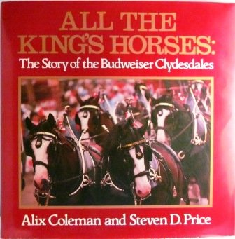 all-the-kings-horses-the-story-of-the-budweiser-clydesdales
