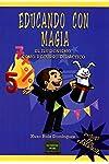 https://libros.plus/educando-con-magia-el-ilusionismo-como-recurso-didactico/