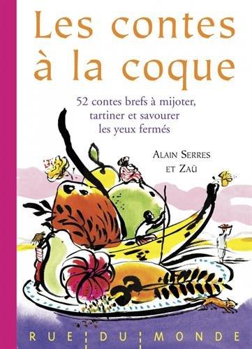 Les contes à la coque : 52 contes brefs à mijoter,  tartiner et savourer les yeux fermés