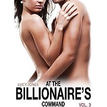 At the Billionaire's Command- Vol. 3