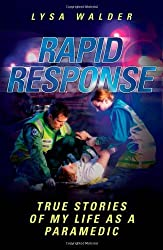 Rapid Response: True Stories of My Life as a Paramedic by Lysa Walder (4-Jul-2011) Paperback