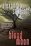 Blood Moon (Huntress/FBI Book 2) by Alexandra Sokoloff