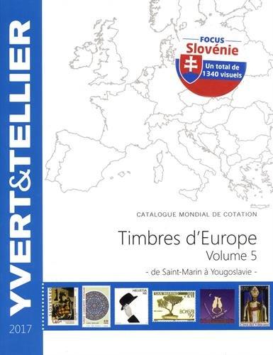 Catalogue de timbres-postes d'Europe : Volume 5, Saint-Marin à Yougoslavie