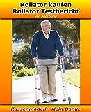 Rollator kaufen - Rollator Testbericht: Rollator kaufen - Aber richtig