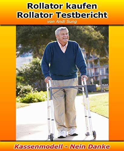 Rollator kaufen – Rollator Testbericht: Rollator kaufen - Aber richtig