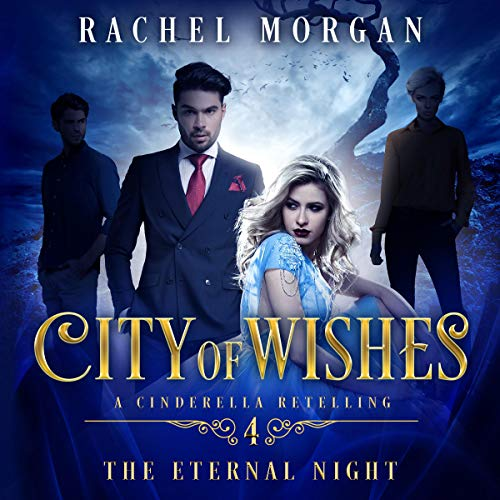 The Eternal Night: City of Wishes, Book 4