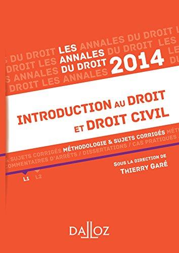 Annales Introduction au droit et droit civil 2014. Méthodologie & sujets par Thierry Garé